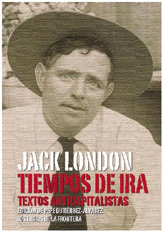 Cata´logo-LF-2015-septiembre.28-Jack-London-Tiempos-de-ira.-Textos-anticapitalistas